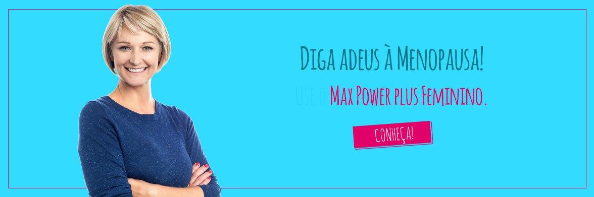 Menopausa - Max Power Feminino